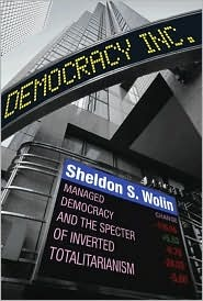Democracy Inc. by Sheldon Wolin