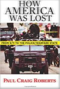 Paul Craig Roberts--How America Was Lost