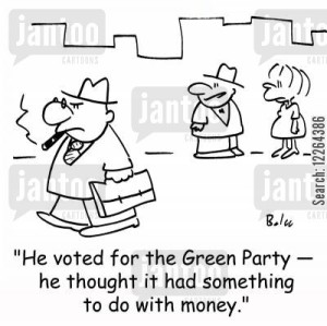 'He voted for the Green Party -- he thought it had something to do with money.'