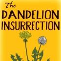 Dandelion Insurrection