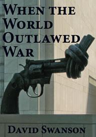 SWANSON BOOK--WHEN WORLD OUTLAWED WAR